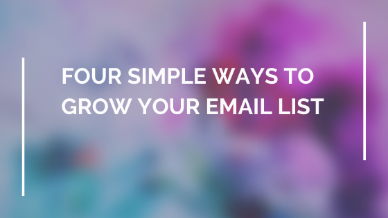 4 simple ways to grow your email list